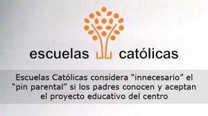 """Escuelas Católicas considera """"innecesario"""" el """"pin parental"""" si los padres conocen y aceptan el proyecto educativo del centro"""